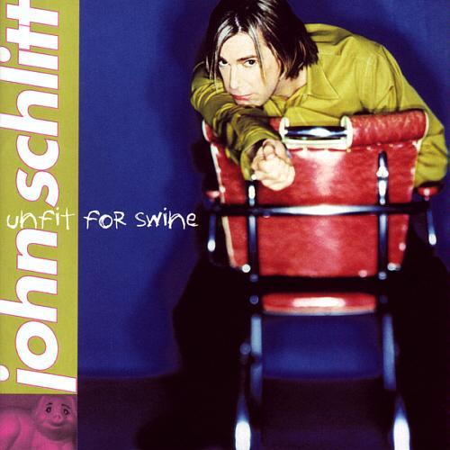 John_Schlitt_-_Unfit_for_Swine